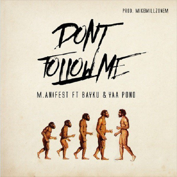 M.anifest – Don't Follow Me feat. Bayku & Yaa Pono