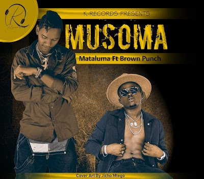 Mataluma - Musoma Ft. Brown Punch