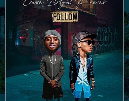 Owen Bright - Follow ft. Tekno
