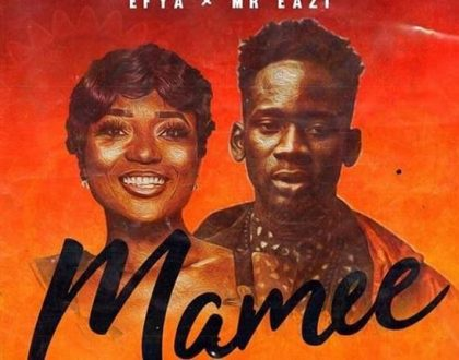 Efya - Mamee Ft. Mr. Eazi