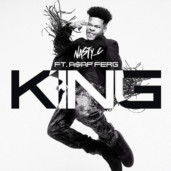 Nasty C – King ft. ASAP Ferg