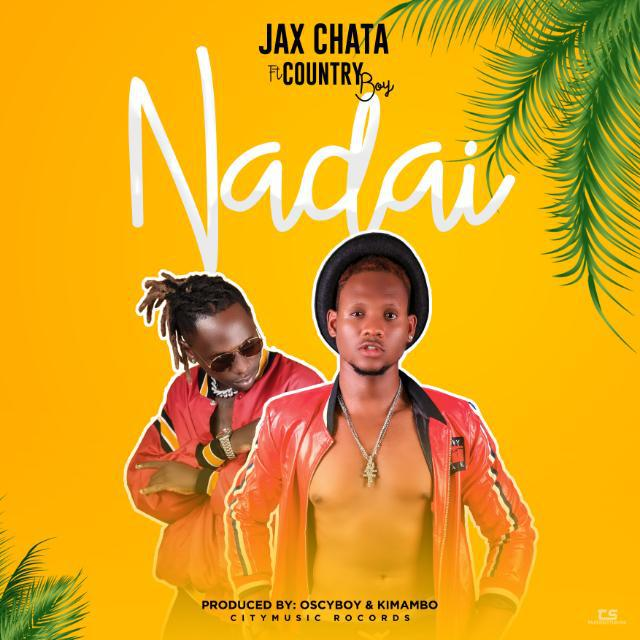 Jax Chata - Nadai ft. Country Boy