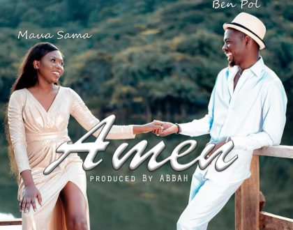 Maua Sama – Amen ft. Ben Pol