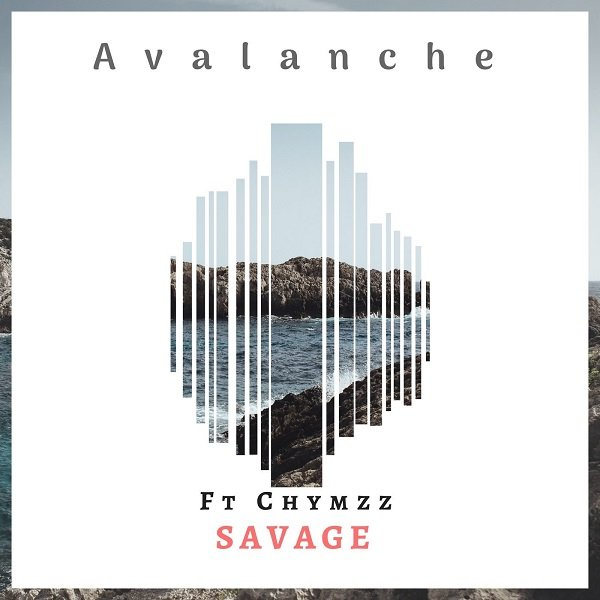 Avalanche – Savage ft. Chymzz