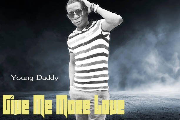 Young Daddy – Give Me More Love
