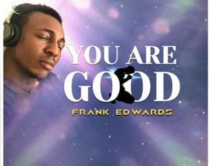 Frank Edwards – You are Good