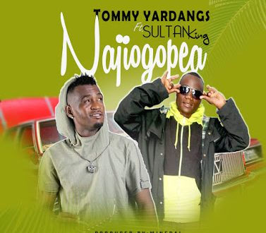 Tommy Yardangs - NaJiogopea Ft. Sultan King