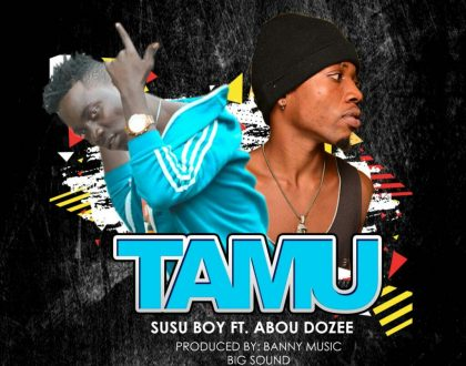 Susu Boy - Tamu ft. Abou Dozee