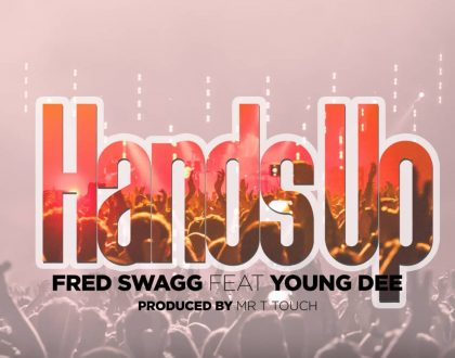 Fred Swagg – Hands Up ft. Young Dee
