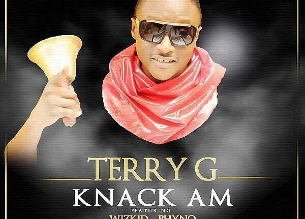Terry G - Knack Am Ft. Wizkid, Phyno & Runtown