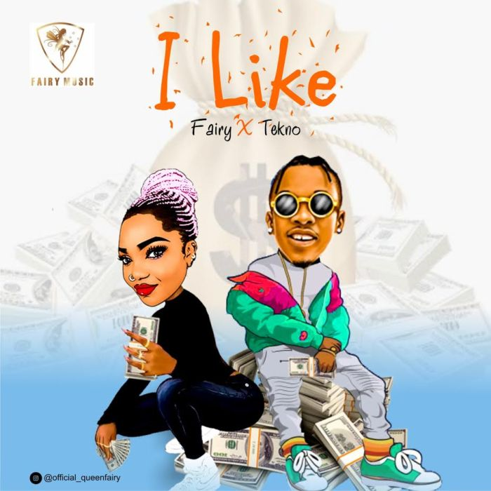 Fairy – I Like ft. Tekno