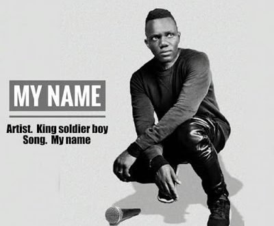 King soldier boy - My name