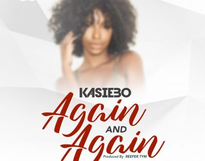 Kasiebo – Again and Again (Prod. By Reefer Tym)