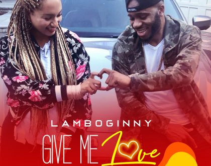Lamboginny – Give Me Love