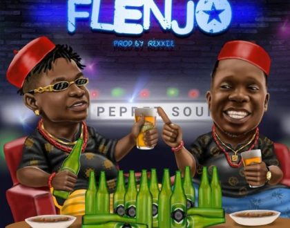 Lil Kesh - Flenjo ft. Duncan Mighty
