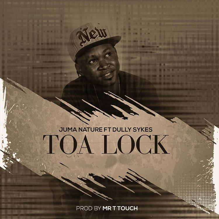 Juma Nature – Toa Lock Ft. Dully Sykes