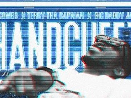 Terry Tha Rapman - Handcuffz ft. DJ Combs & Big Daddy Jayy