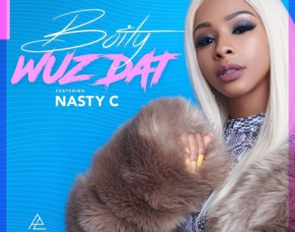Boity – Wuz Dat Ft. Nasty C
