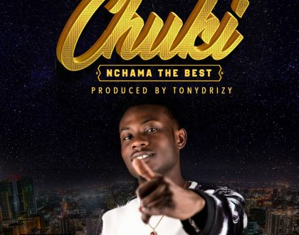 Nchama The Best – Chuki Ft. Chadala