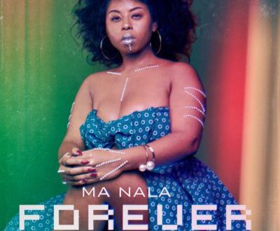 Ma Nala – Forever Ft. Gemini Major