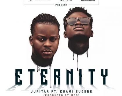Jupitar – Eternity ft. Kuami Eugene
