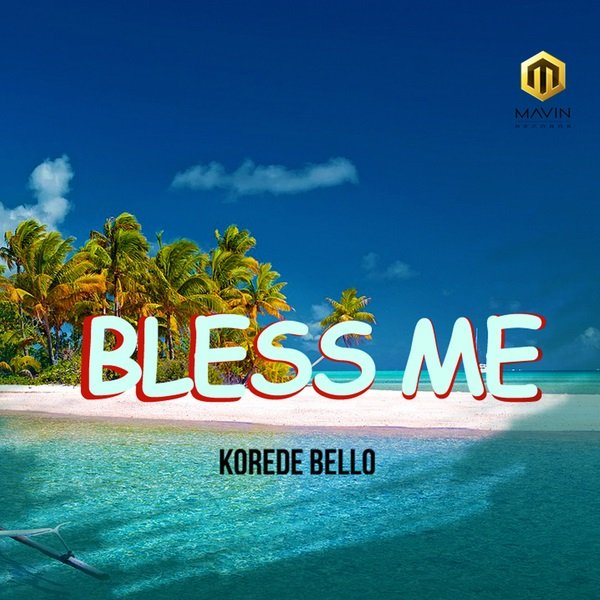 Korede Bello - Bless Me