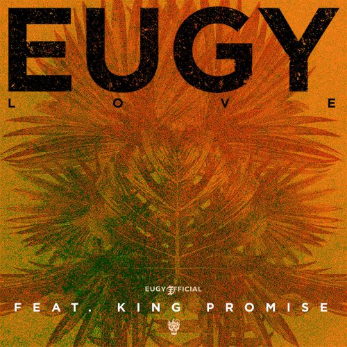 DOWNLOAD mp3: Eugy – L O V E ft  King Promise - Ghafla! Music