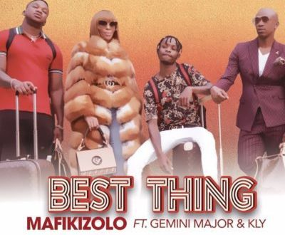 Mafikizolo - Best Thing ft. Gemini Major & Kly