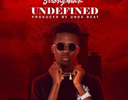 Strongman – Undefined (Prod. by Unda Beat)