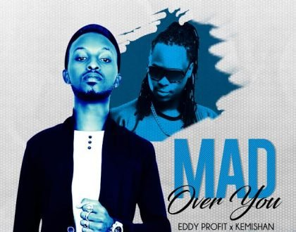 Eddy Profit - Mad over You ft. Kemishan