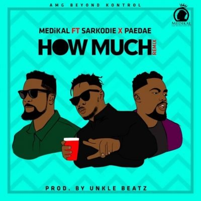 DOWNLOAD mp3: Medikal – How Much (Remix) Ft  Sarkodie x Omar
