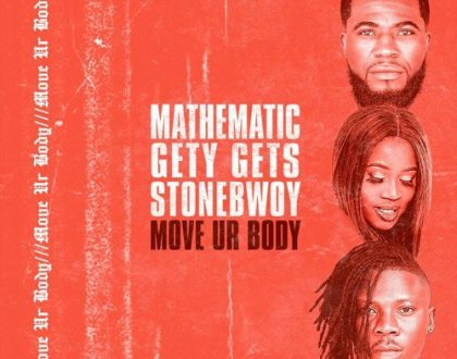 StoneBwoy x DJ Mathematics - Move Ur Body ft. DJ Gety Gets