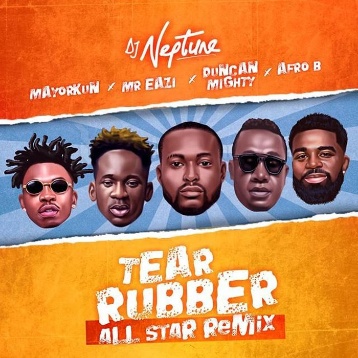 DJ Neptune – Tear Rubber (All Star Remix) ft. Mayorkun, Mr. Eazi, Duncan Mighty, Afro B