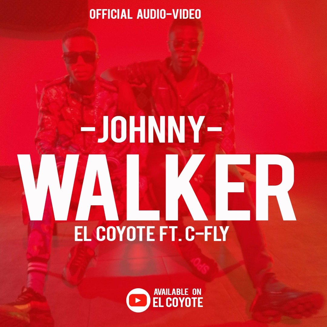 El Coyote – Johnny Walker Ft. C Fly