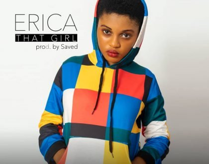 Erica – That Girl (Prod. By Saved)