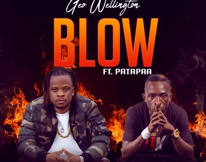 Geo Wellington – Blow Feat. Patapaa