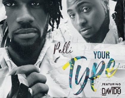 Pelli - Your Type Ft. Davido