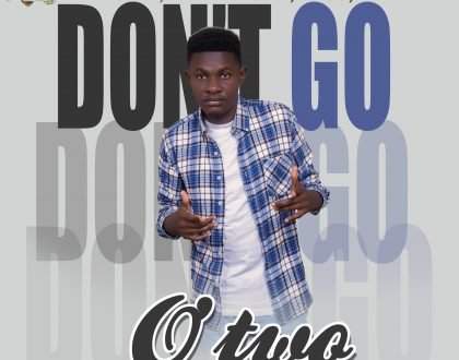 O'two – Don't Go (Prod. ODB mixed by Allday)