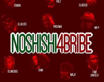 2Baba, Pasuma, Simi, Falz, Slimcase, Mr. P & Others – No Shishi 4 Bribe