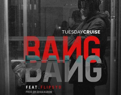 Tuesday Cruise - Bang Bang Ft. Flipsyd