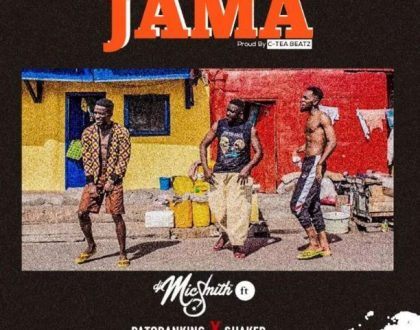 DJ Mic Smith - Jama ft. Patoranking x Shaker