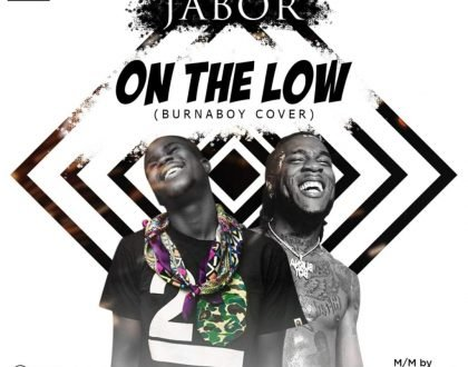 Jabor - On The Low (Burna Boy Cover)