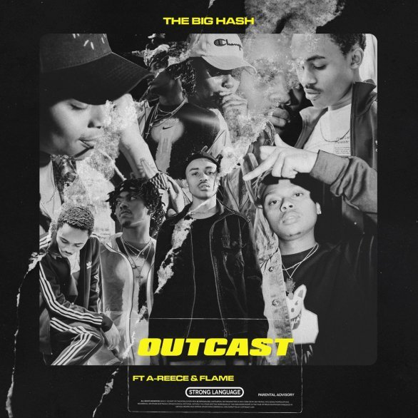 The Big Hash – Outcast ft. A-Reece & Flame