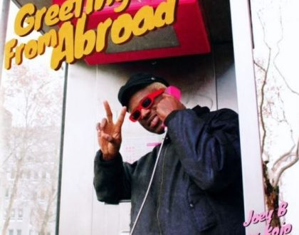 Joey B - Greetings From Abroad ft. Pappy Kojo