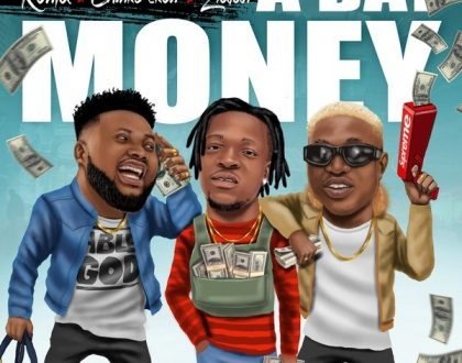 Kunta – A Day Money ft. Chinko Ekun, Zlatan