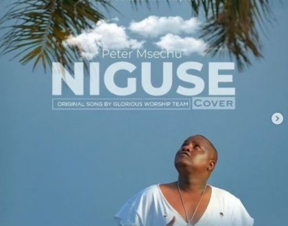 Peter Msechu - Niguse (GWT Cover)