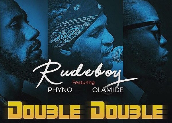 DOWNLOAD mp3: Rudeboy – Double Double ft  Phyno & Olamide