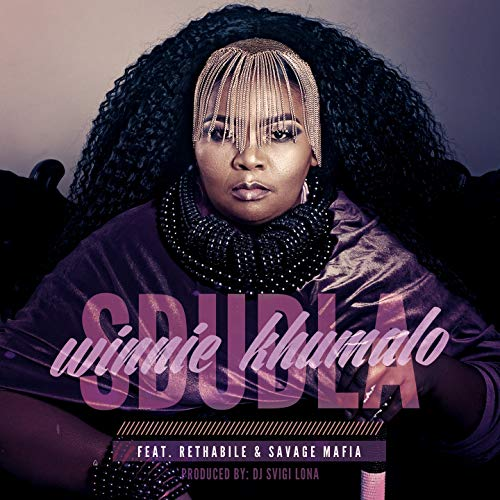 Winnie Khumalo – Sdudla ft. Rethabile Khumalo & Savage Mafia
