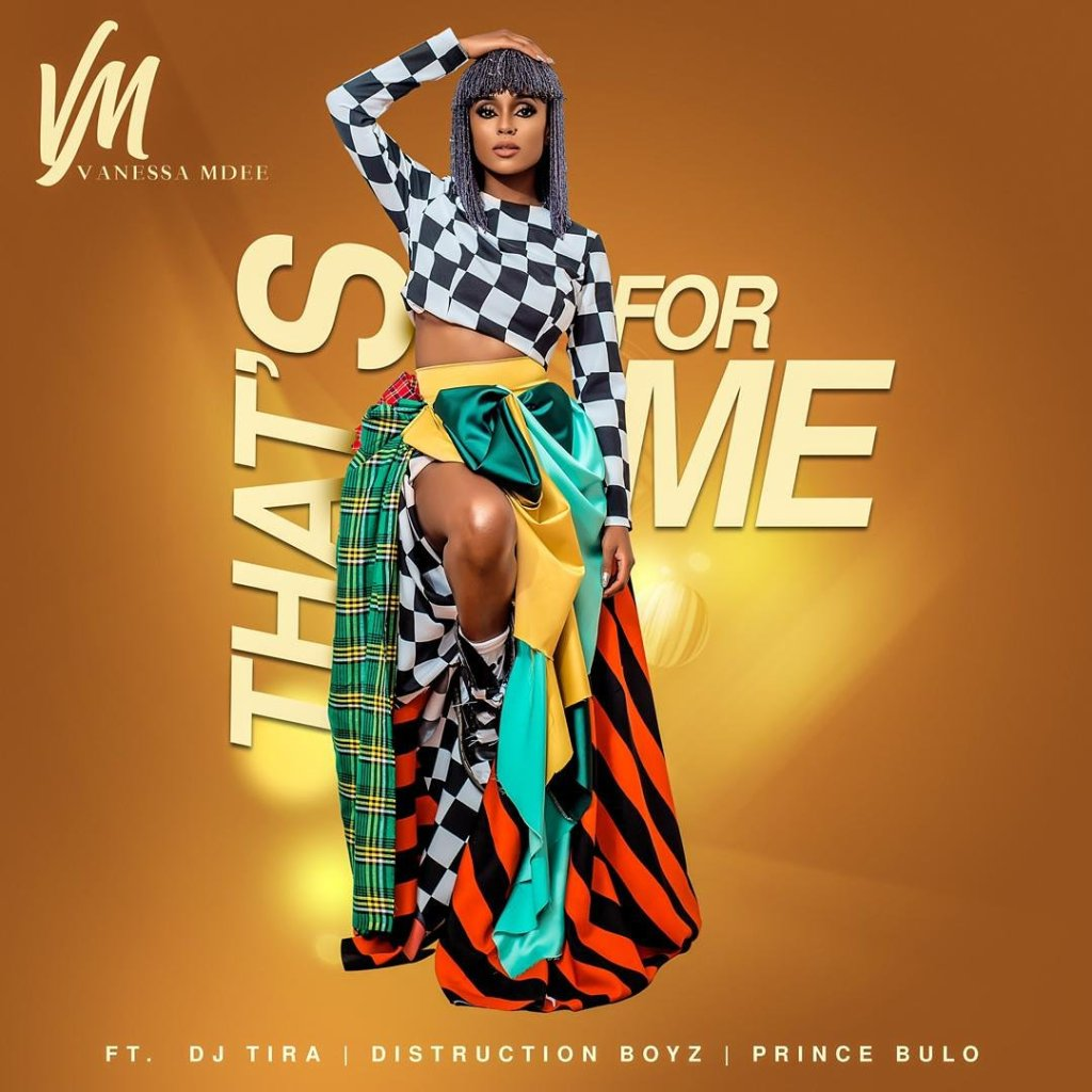 Vanessa Mdee – That's For Me ft. Distruction Boyz, DJ Tira & Prince Bulo