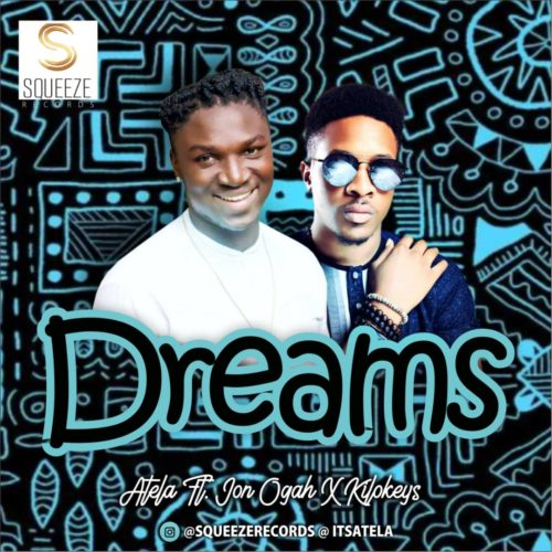 Atela – Dreams ft. Jon Ogah